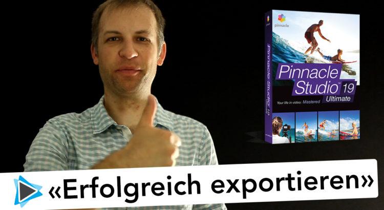 Projekt erfolgreich exportieren in Pinnacle Studio 19 Tipps und Tricks Video Tutorial