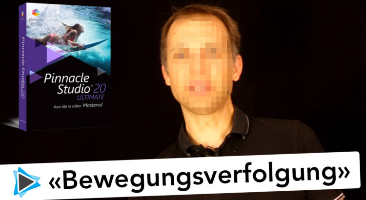Neu in Pinnacle Studio 20 Deutsch Bewegungsverfolgung unkenntlich machen Video Tutorial
